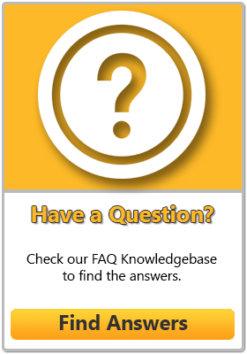 Check our FAQ Knowledgebase to find the answers.